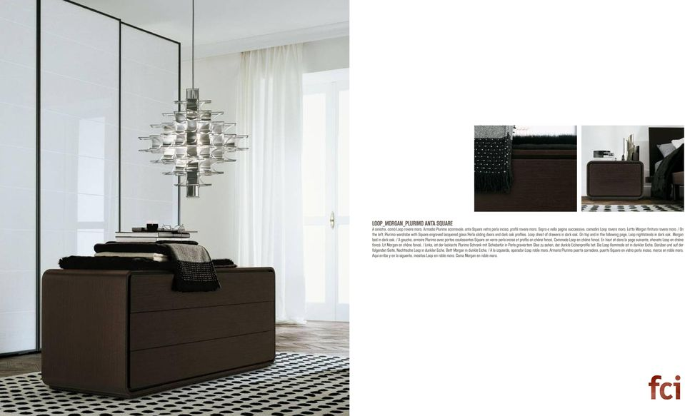 / On the left, Plurimo wardrobe with Square engraved lacquered glass Perla sliding doors and dark oak profiles. Loop chest of drawers in dark oak.