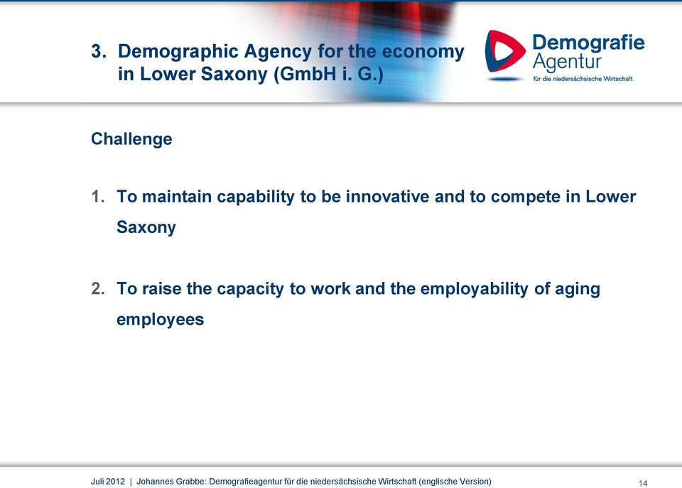 To raise the capacity to work and the employability of aging employees Juli 2012
