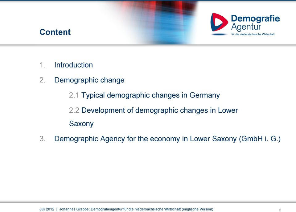 2 Development of demographic changes in Lower Saxony 3.