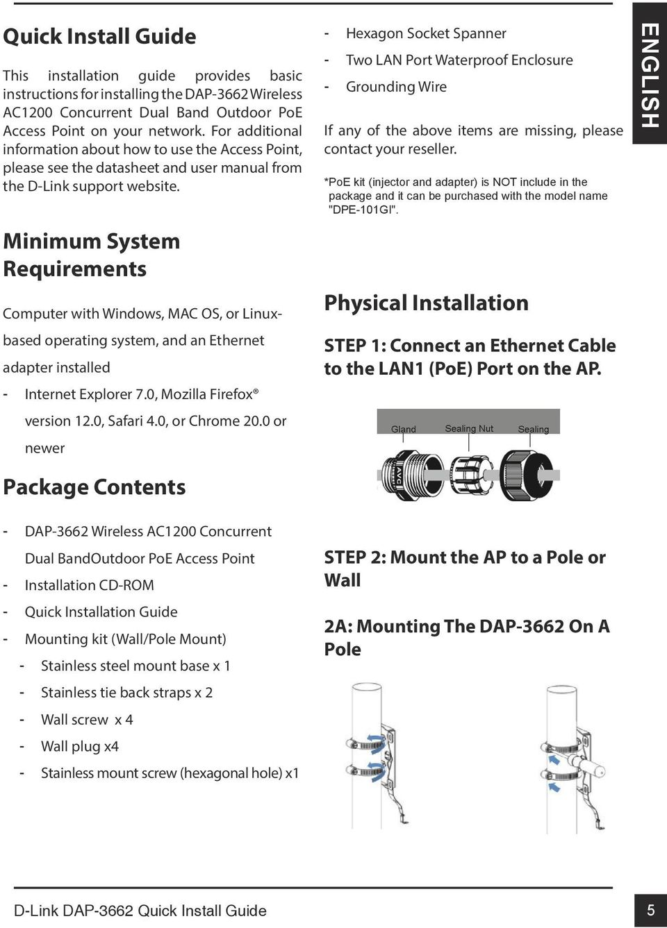 Minimum System Requirements Computer with Windows, MAC OS, or Linuxbased operating system, and an Ethernet adapter installed Internet Explorer 7.0, Mozilla Firefox version 12.0, Safari 4.
