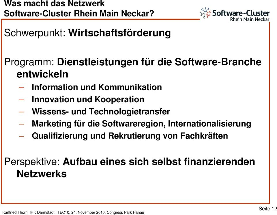 Information und Kommunikation Innovation und Kooperation Wissens- und Technologietransfer Marketing für
