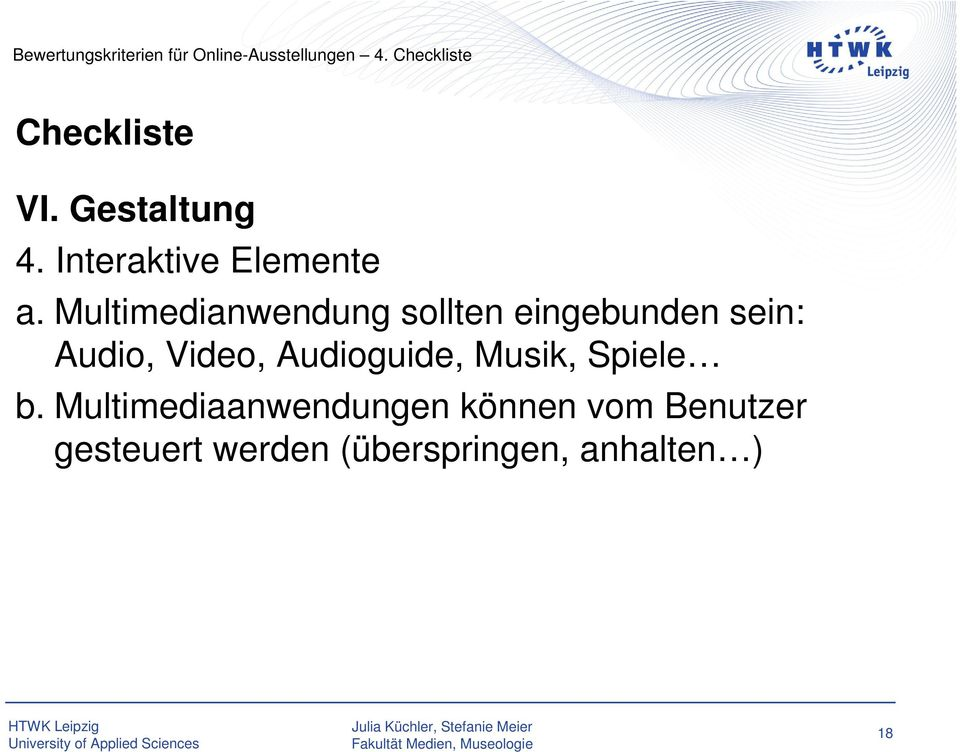 Multimedianwendung sollten eingebunden sein: Audio, Video,