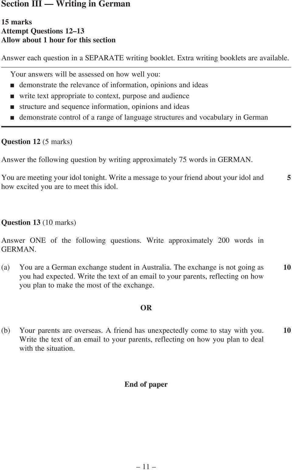 information, opinions and ideas n demonstrate control of a range of language structures and vocabulary in German Question 12 (5 marks) Answer the following question by writing approximately 75 words