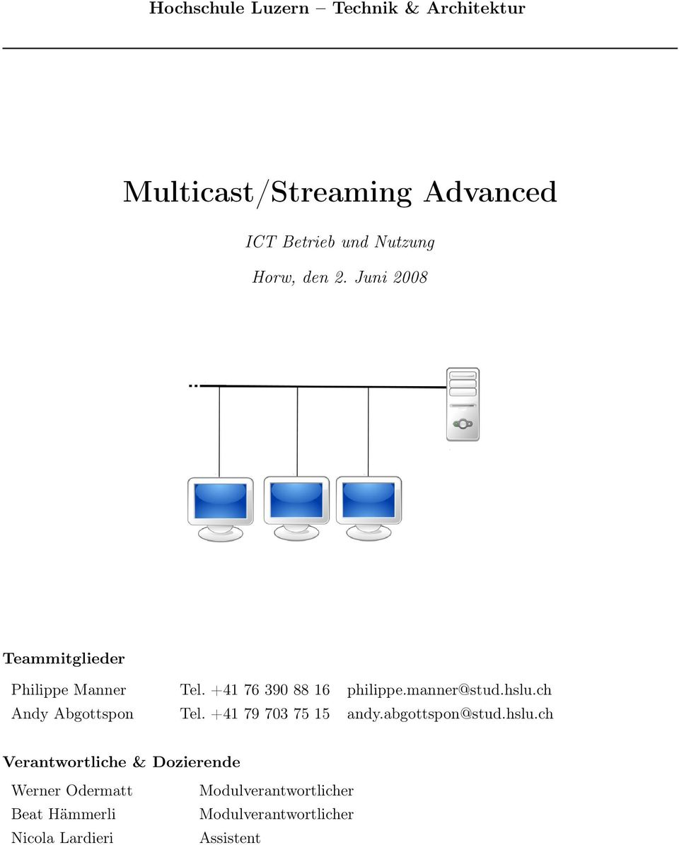 Multicast/Streaming Advanced