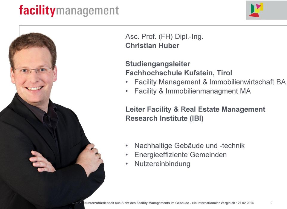 Facility & Immobilienmanagment MA Leiter Facility & Real Estate Management Research Institute (IBI) Nachhaltige