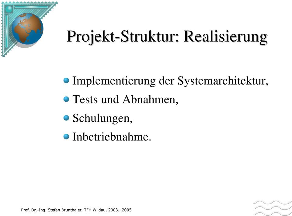 der Systemarchitektur, Tests