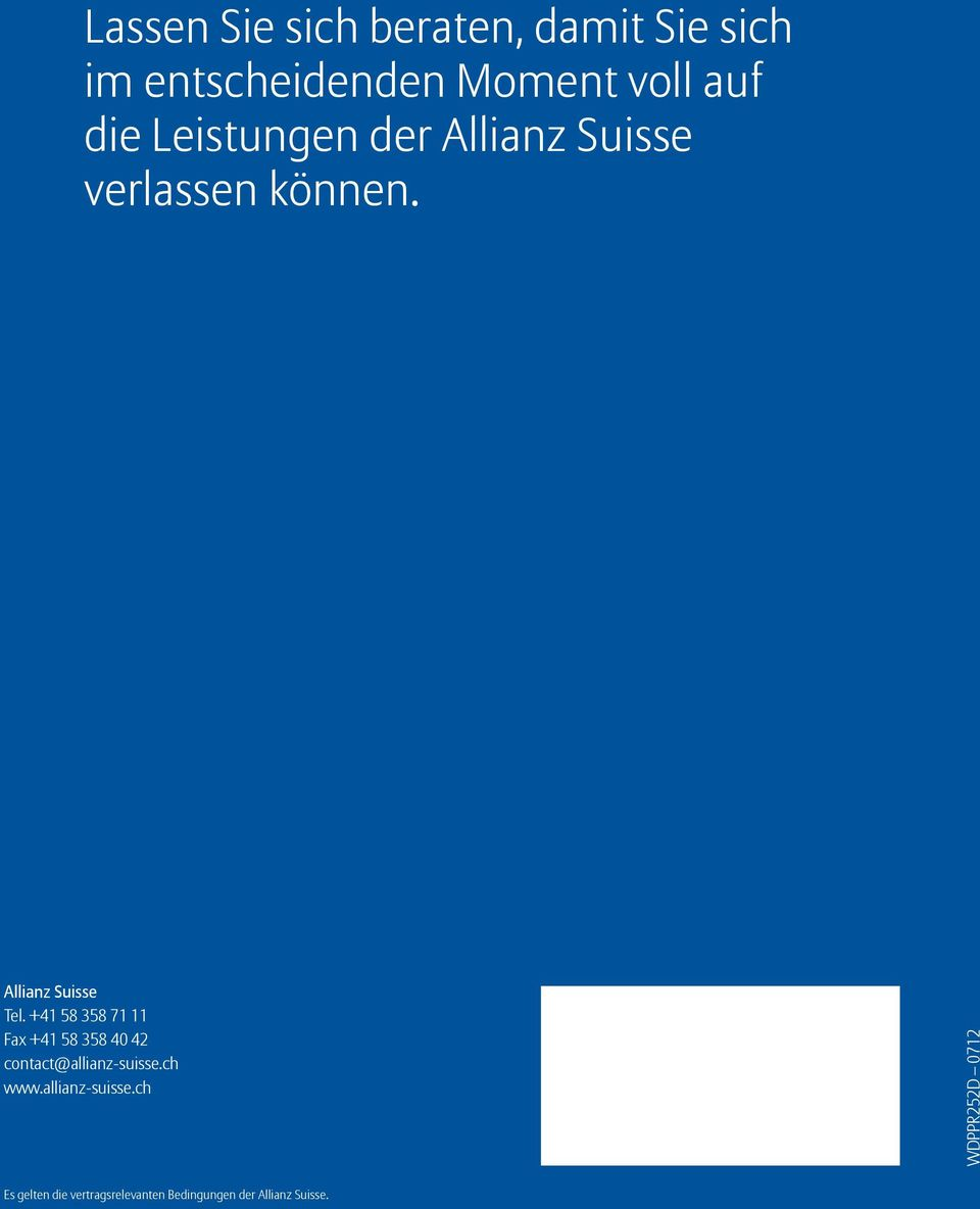 +41 58 358 71 11 Fax +41 58 358 40 42 contact@allianz-suisse.ch www.