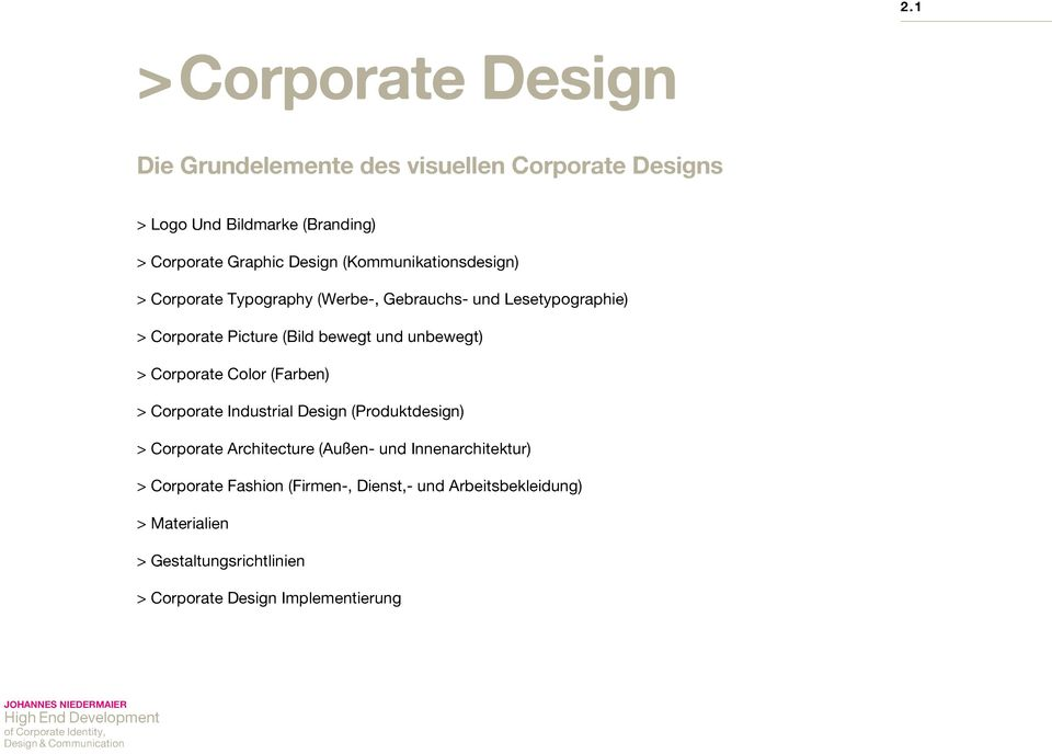 unbewegt) > Corporate Color (Farben) > Corporate Industrial Design (Produktdesign) > Corporate Architecture (Außen- und