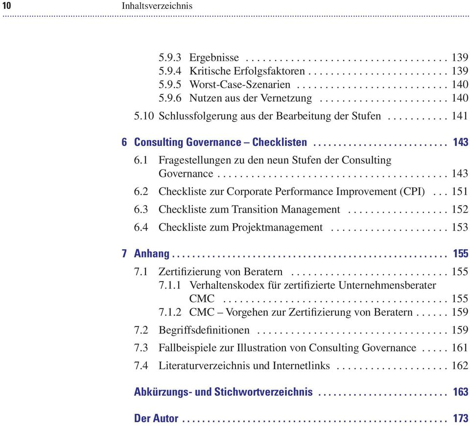 1 Fragestellungen zu den neun Stufen der Consulting Governance......................................... 143 6.2 Checkliste zur Corporate Performance Improvement (CPI)... 151 6.