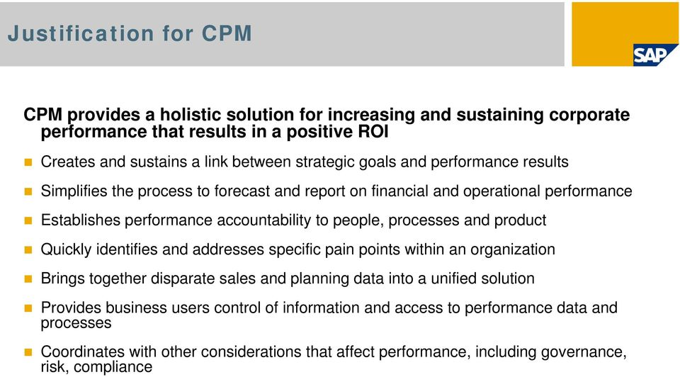 processes and product Quickly identifies and addresses specific pain points within an organization Brings together disparate sales and planning data into a unified solution