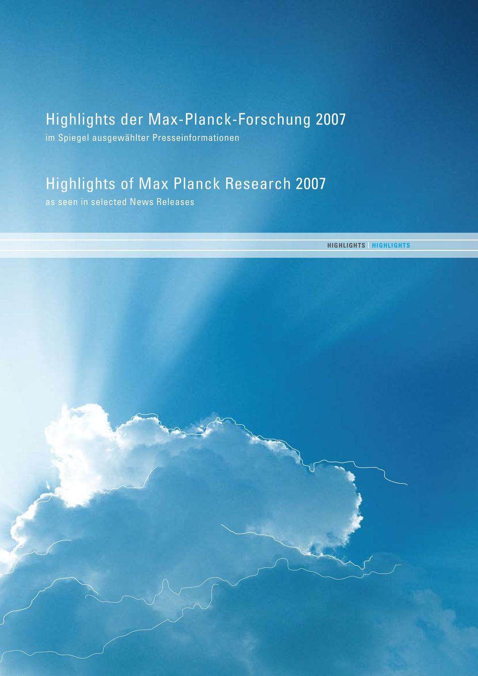 Highlights of Max Planck Research 2007 as
