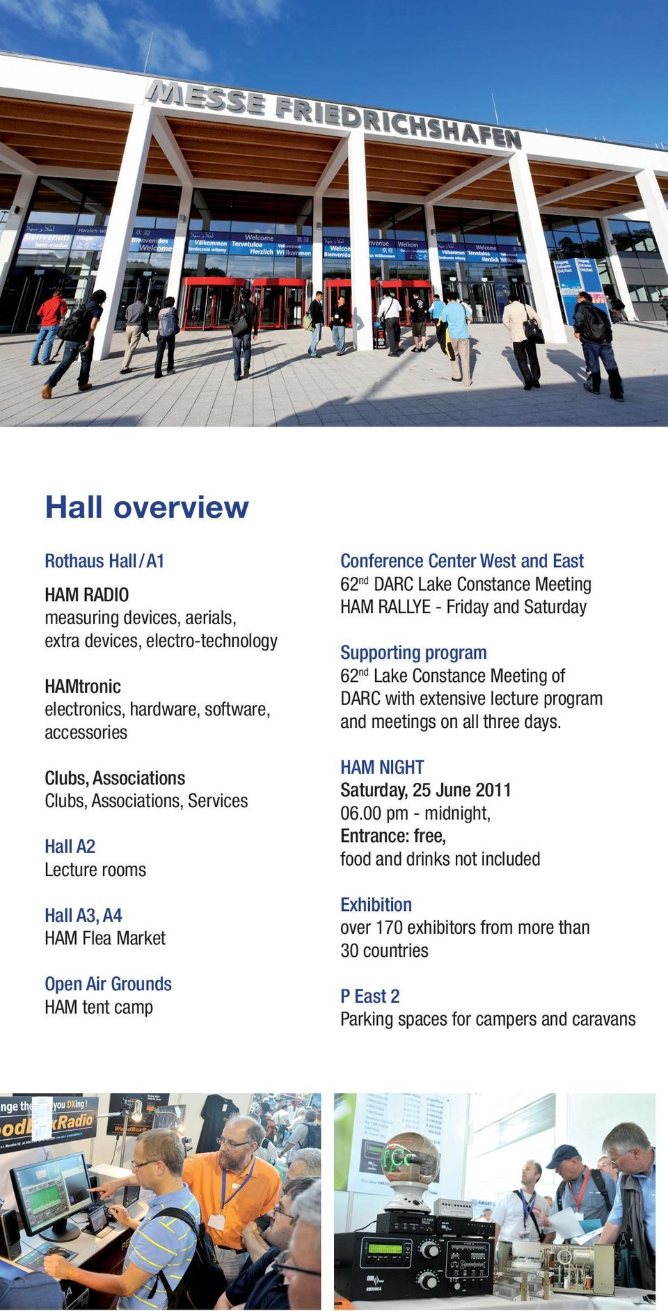 HAM RALLYE - Friday and Saturday Supporting program 62 nd Lake Constance Meeting of DARC with extensive lecture program and meetings on all three days.