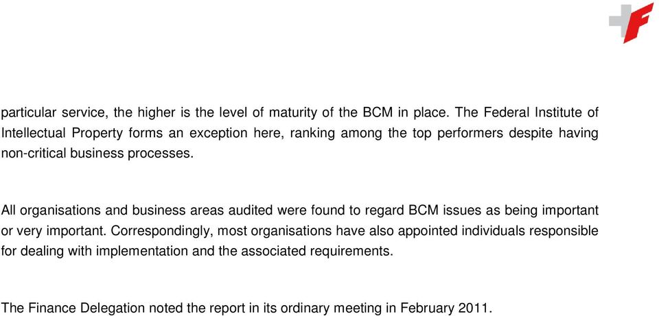 processes. All organisations and business areas audited were found to regard BCM issues as being important or very important.