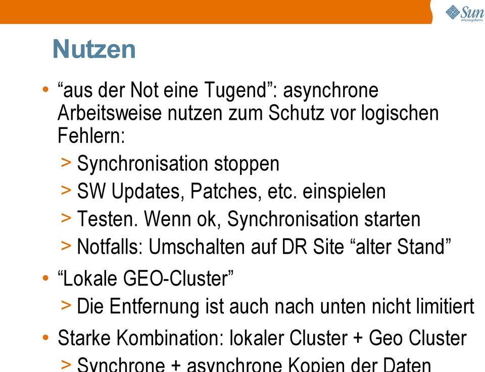 SW Updates, Patches, etc. einspielen > Testen.