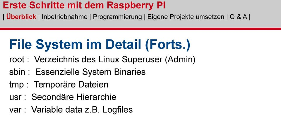 sbin : Essenzielle System Binaries tmp :