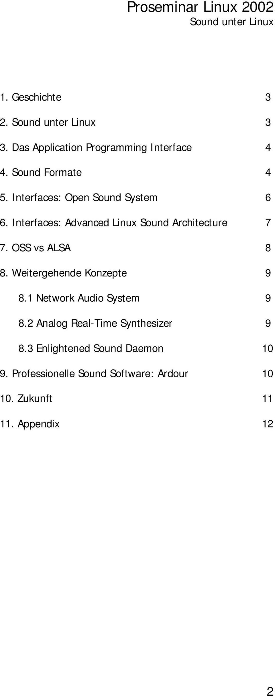 Interfaces: Advanced Linux Sound Architecture 7 7. OSS vs ALSA 8 8. Weitergehende Konzepte 9 8.