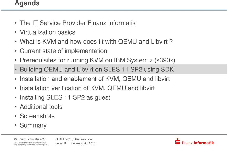 Current state of implementation Prerequisites for running KVM on IBM System z (s390x) Building QEMU and Libvirt on