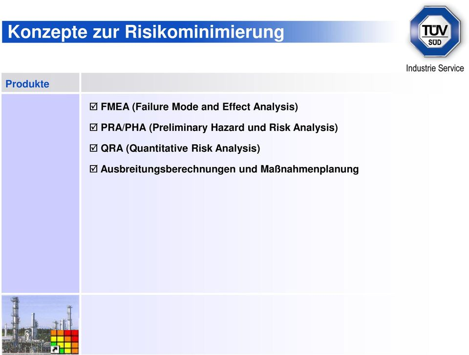 (Preliminary Hazard und Risk Analysis) QRA