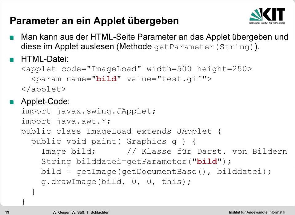 "gif""> </applet> Applet-Code: import javax.swing.japplet; import java.awt."
