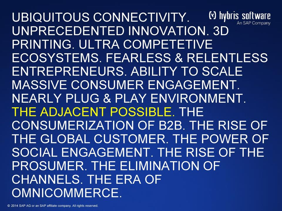 NEARLY PLUG & PLAY ENVIRONMENT. THE ADJACENT POSSIBLE. THE CONSUMERIZATION OF B2B.