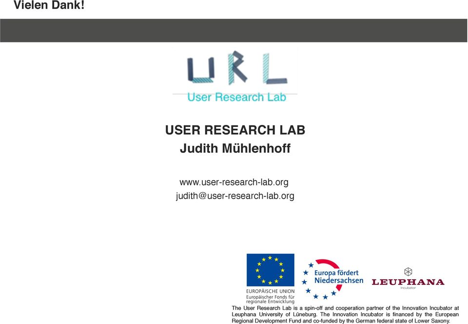 org The User Research Lab is a spin-off and cooperation partner of the Innovation