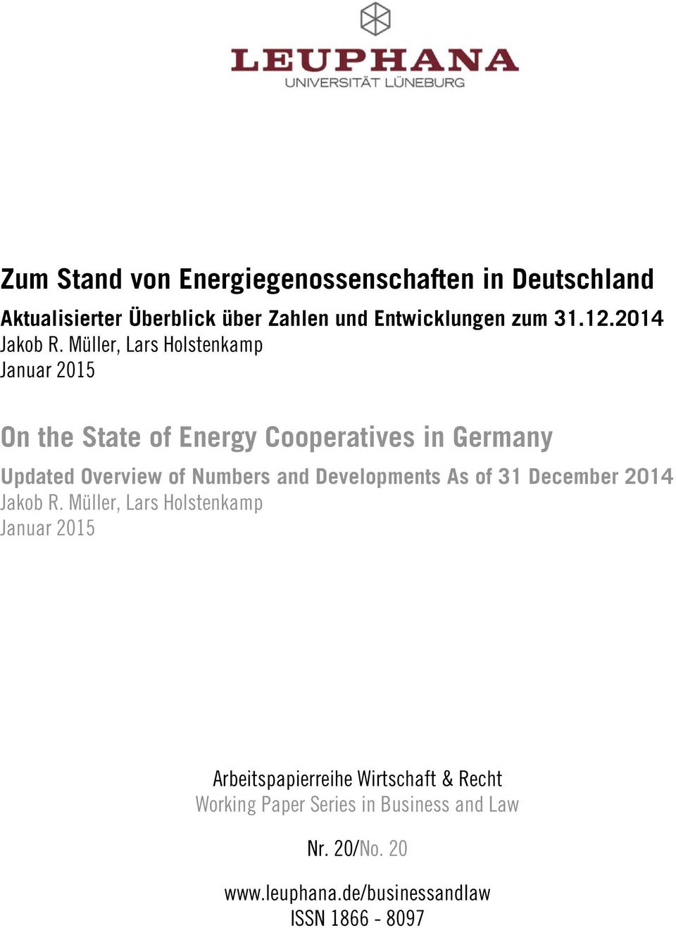 Müller, Lars Holstenkamp Januar 2015 On the State of Energy Cooperatives in Germany Updated Overview of Numbers and