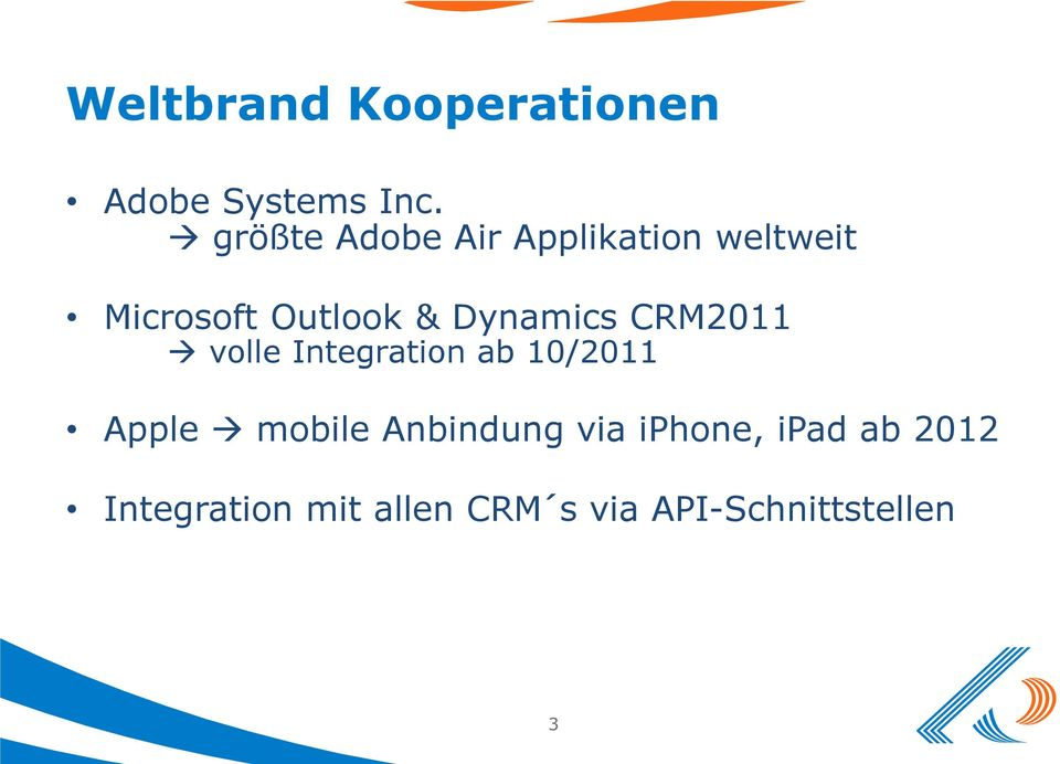 Dynamics CRM2011 volle Integration ab 10/2011 Apple mobile