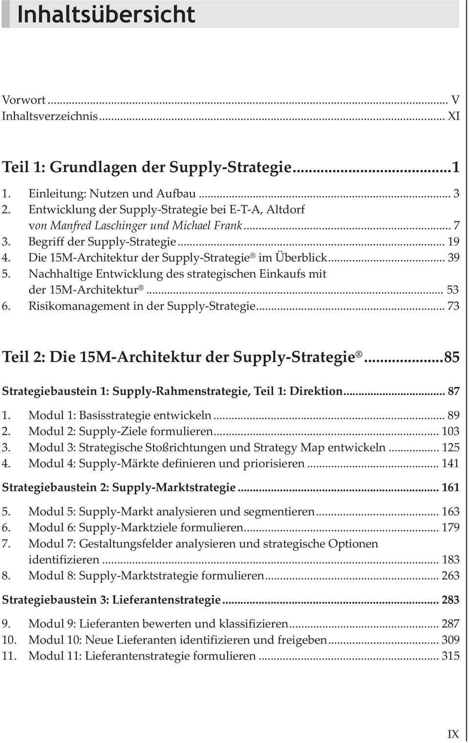 Nachhaltige Entwicklung des strategischen Einkaufs mit der 15M-Architektur... 53 6. Risikomanagement in der Supply-Strategie... 73 Teil 2: Die 15M-Architektur der Supply-Strategie.