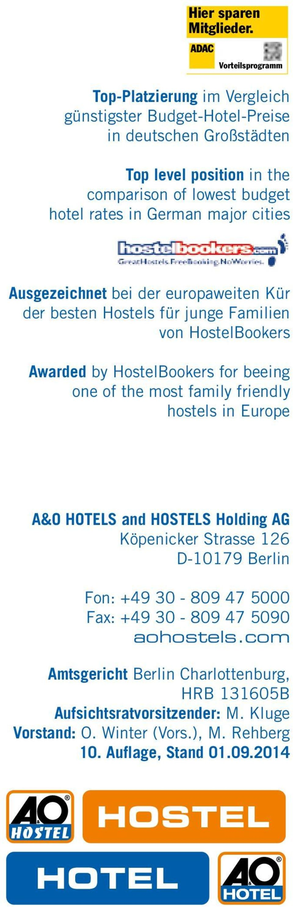 Ausgezeichnet bei der europaweiten Kür der besten Hostels für junge Familien von HostelBookers Awarded by HostelBookers for beeing one of the most family friendly hostels in Europe A&O HOTELS