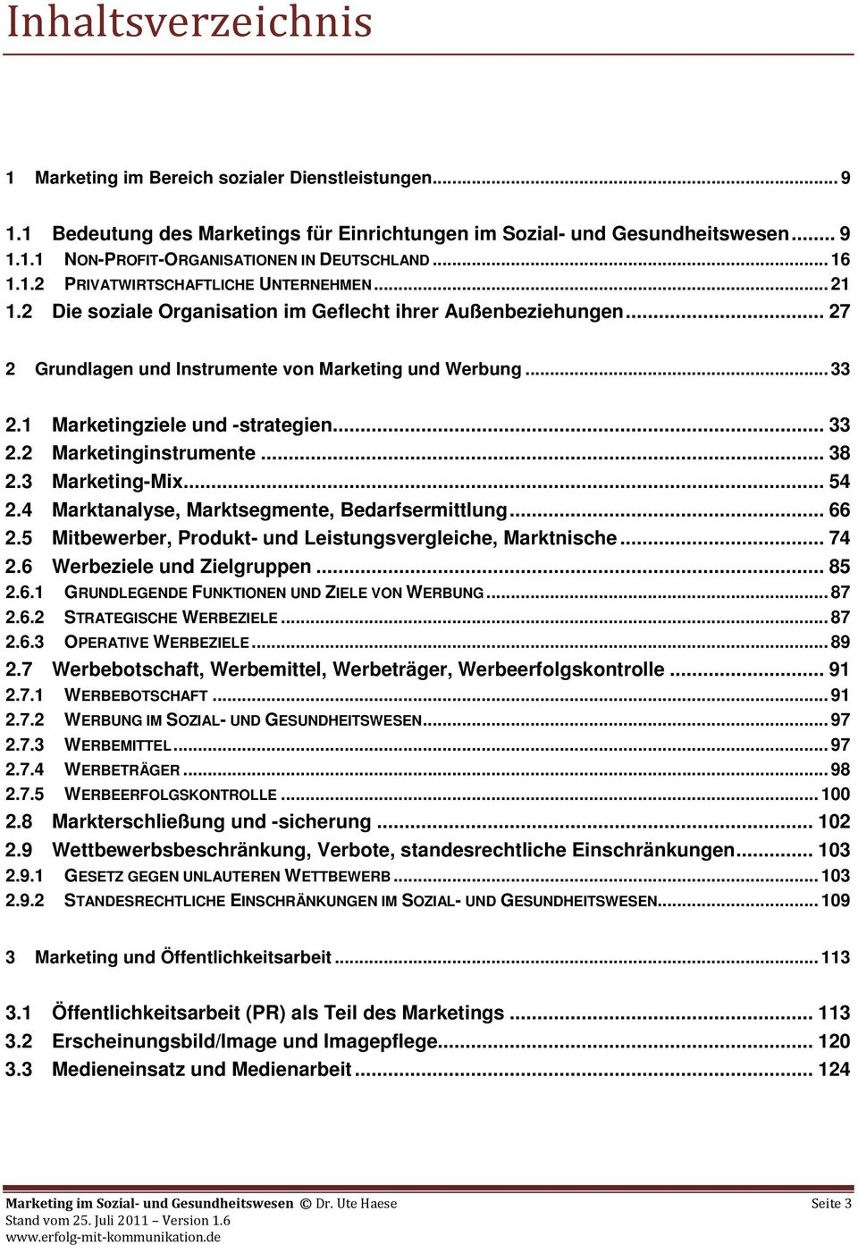 1 Marketingziele und -strategien... 33 2.2 Marketinginstrumente... 38 2.3 Marketing-Mix... 54 2.4 Marktanalyse, Marktsegmente, Bedarfsermittlung... 66 2.