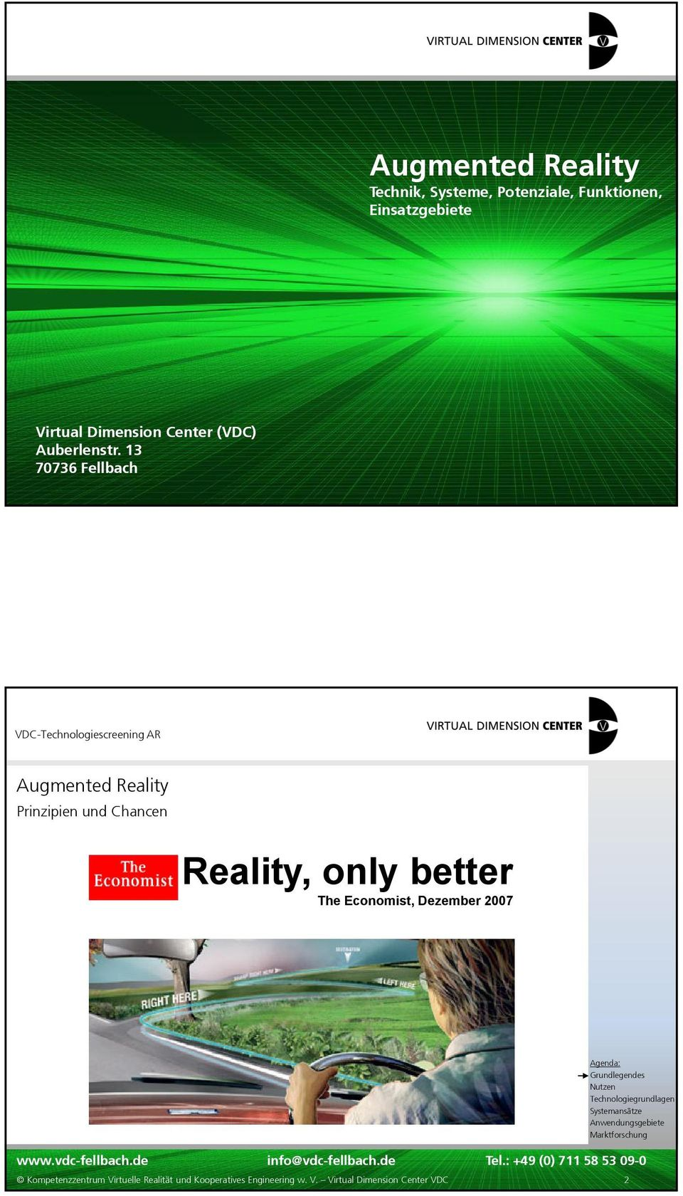 13 70736 Fellbach Augmented Reality Prinzipien und Chancen Reality, only better The