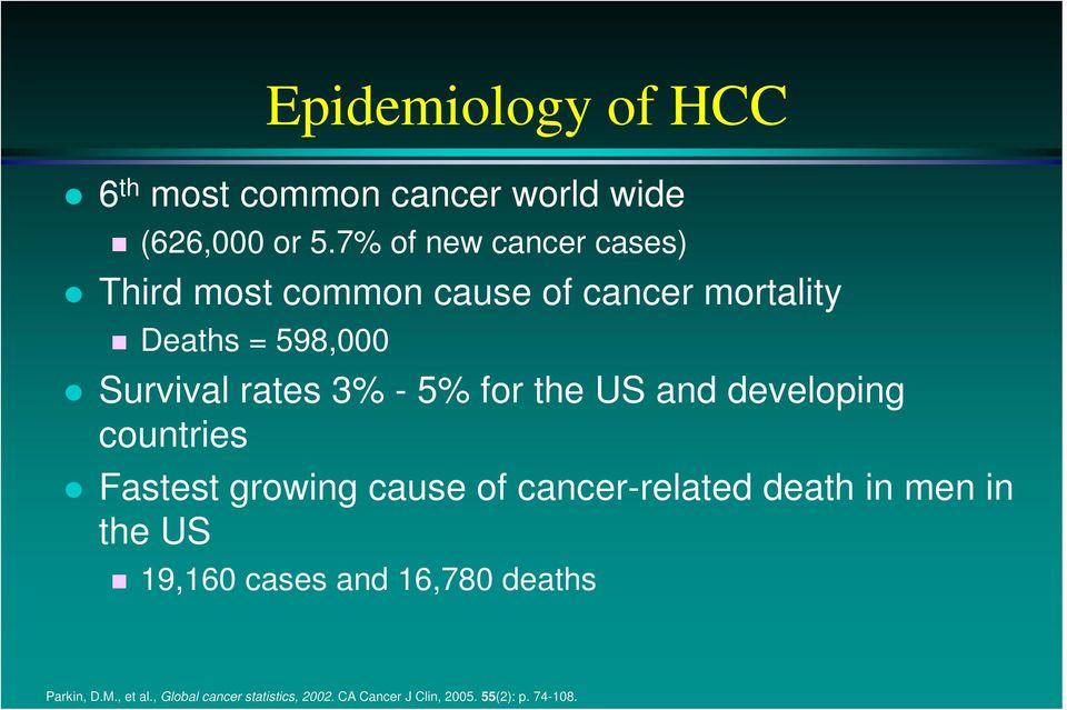 3% - 5% for the US and developing countries Fastest growing cause of cancer-related death in men in