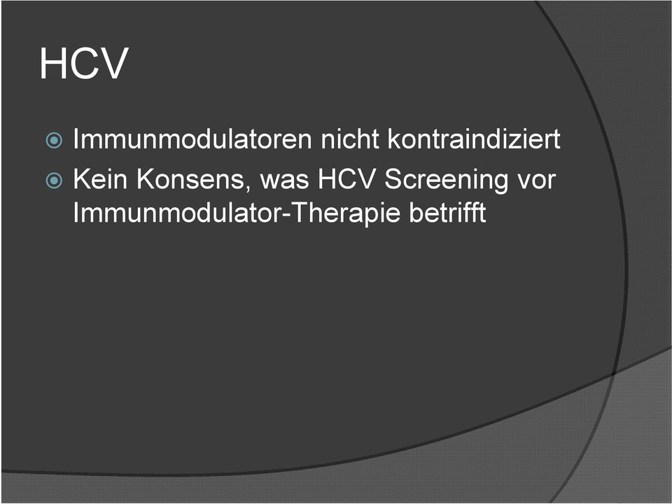 Konsens, was HCV Screening