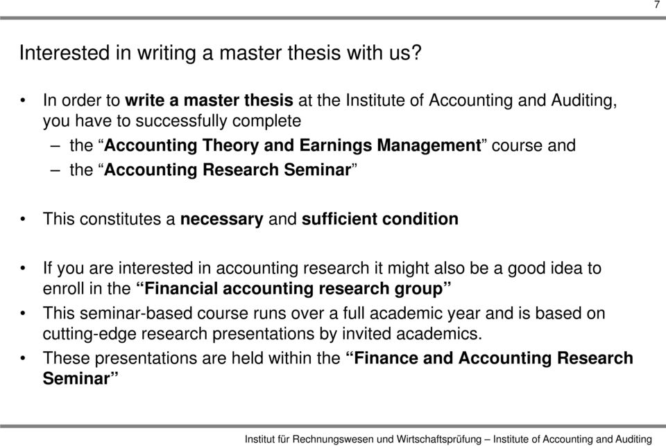 course and the Accounting Research Seminar This constitutes a necessary and sufficient condition If you are interested in accounting research it might also be a