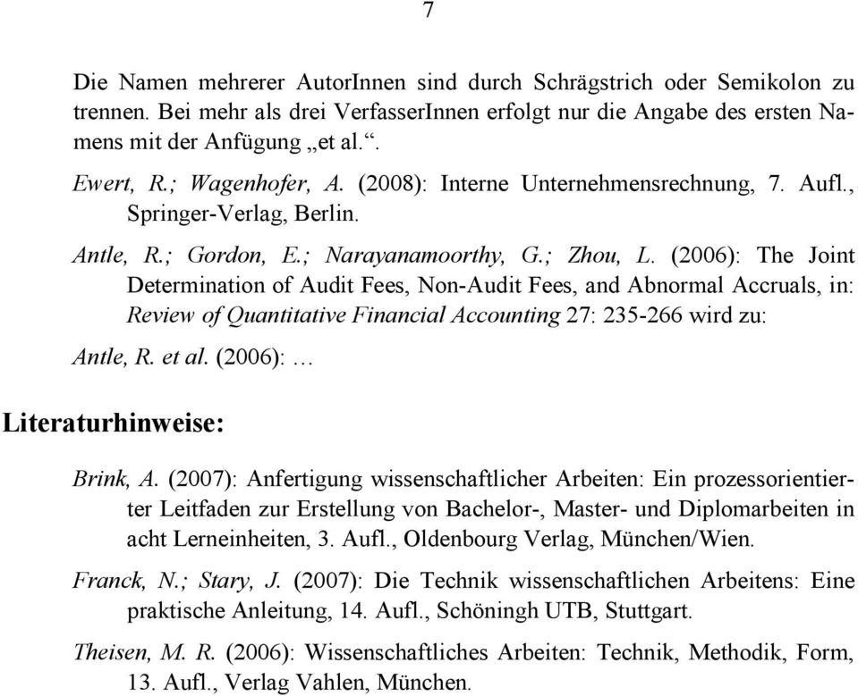 (2006): The Joint Determination of Audit Fees, Non-Audit Fees, and Abnormal Accruals, in: Review of Quantitative Financial Accounting 27: 235-266 wird zu: Antle, R. et al.