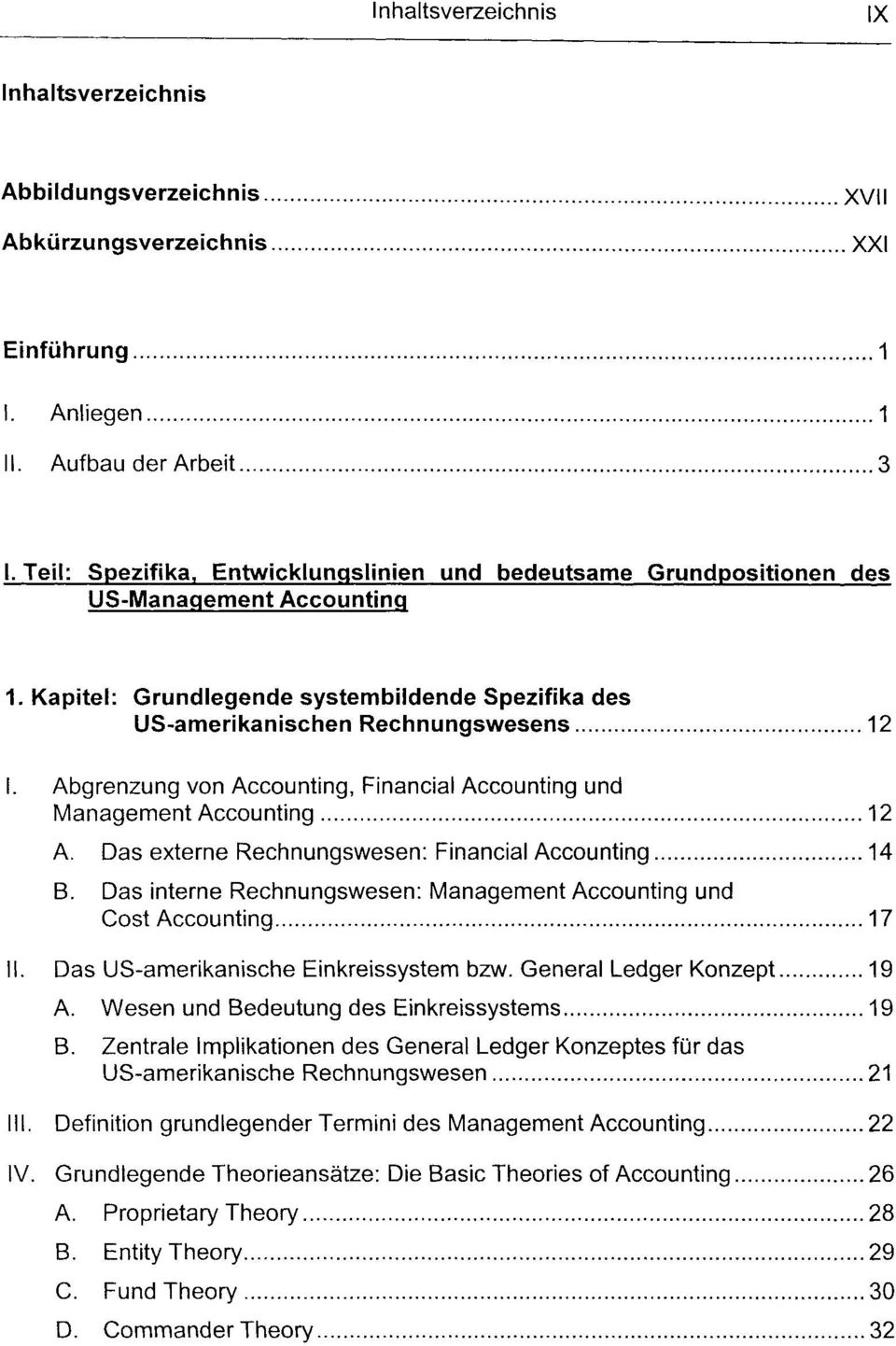 Abgrenzung von Accounting, Financial Accounting und Management Accounting... 12 A. Das externe Rechnungswesen: Financial Accounting... 14 B.