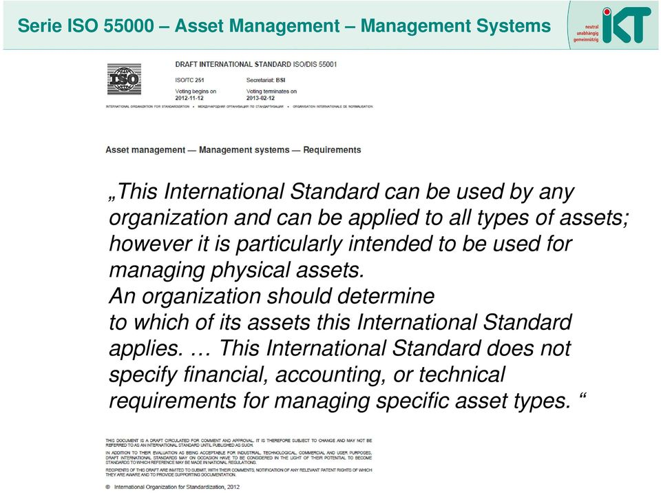 physical assets. An organization should determine to which of its assets this International Standard applies.