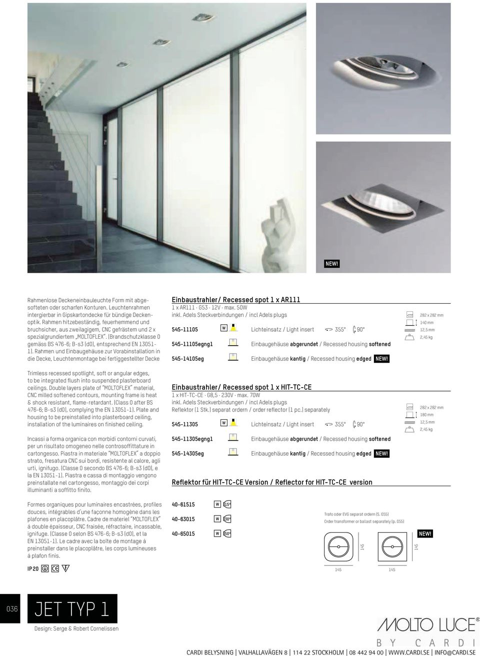 Rahmen und Einbaugehäuse zur Vorabinstallation in die Decke, Leuchtenmontage bei fertiggestellter Decke Trimless recessed spotlight, soft or angular edges, to be integrated flush into suspended