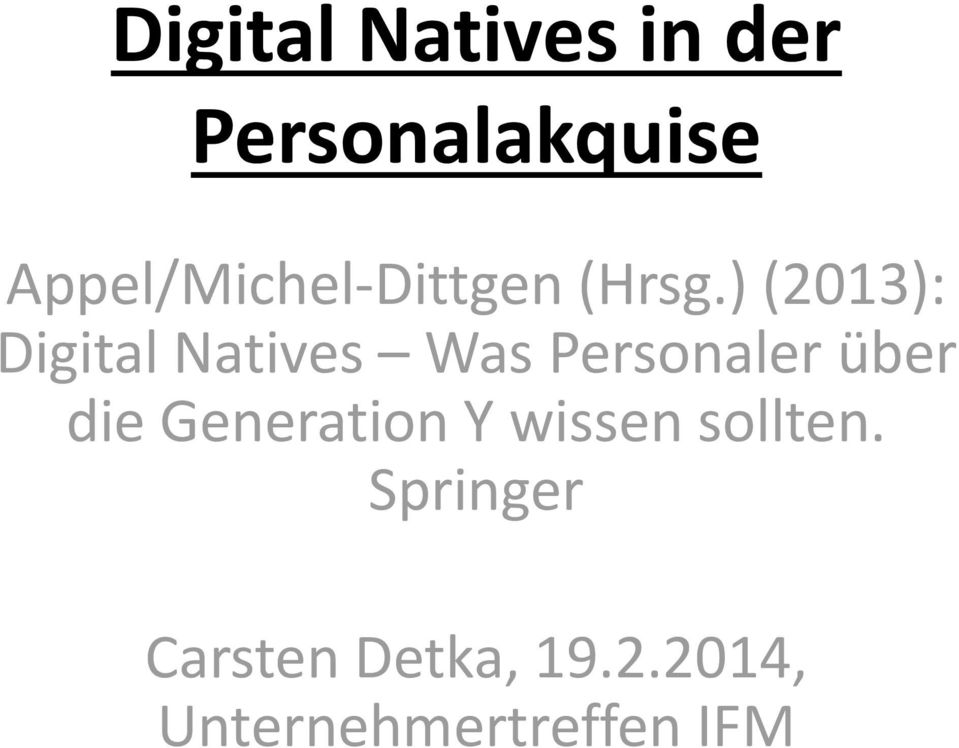 ) (2013): Digital Natives Was Personaler über die