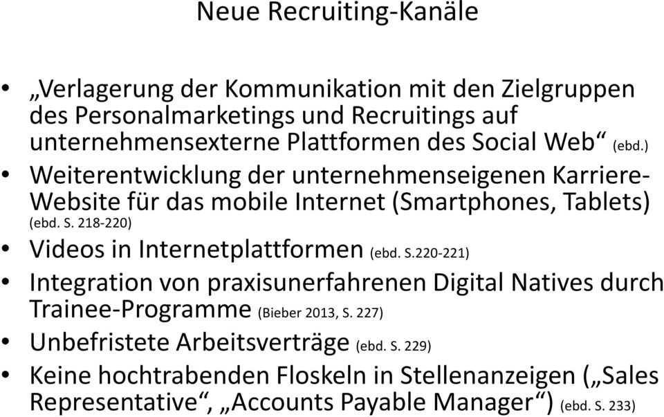 S.220-221) Integration von praxisunerfahrenen Digital Natives durch Trainee-Programme (Bieber 2013, S.