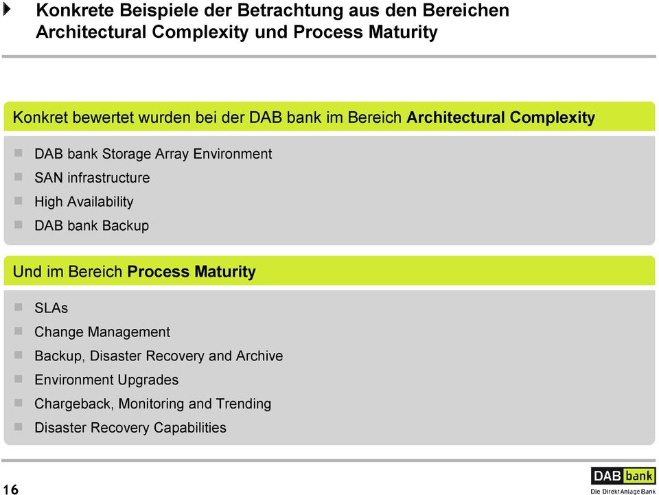 infrastructure High Availability DAB bank Backup Und im Bereich Process Maturity SLAs Change Management Backup,