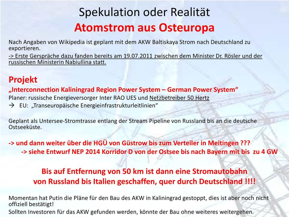 Projekt Interconnection Kaliningrad Region Power System German Power System Planer: russische Energieversorger Inter RAO UES und Netzbetreiber 50 Hertz EU: Transeuropäische