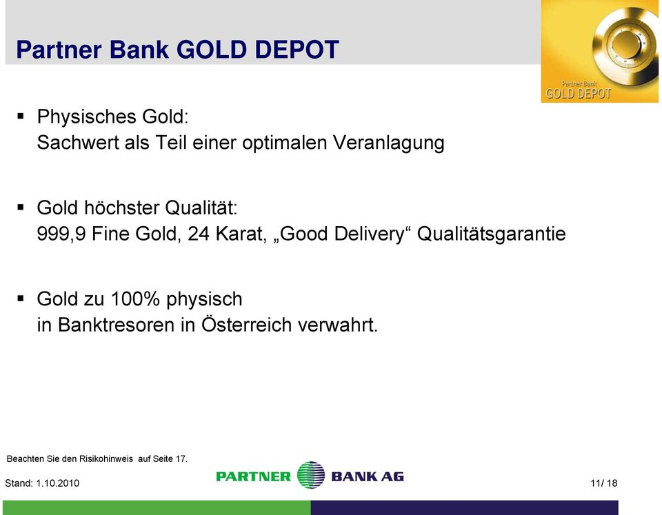 Karat, Good Delivery Qualitätsgarantie Gold zu 100% physisch in