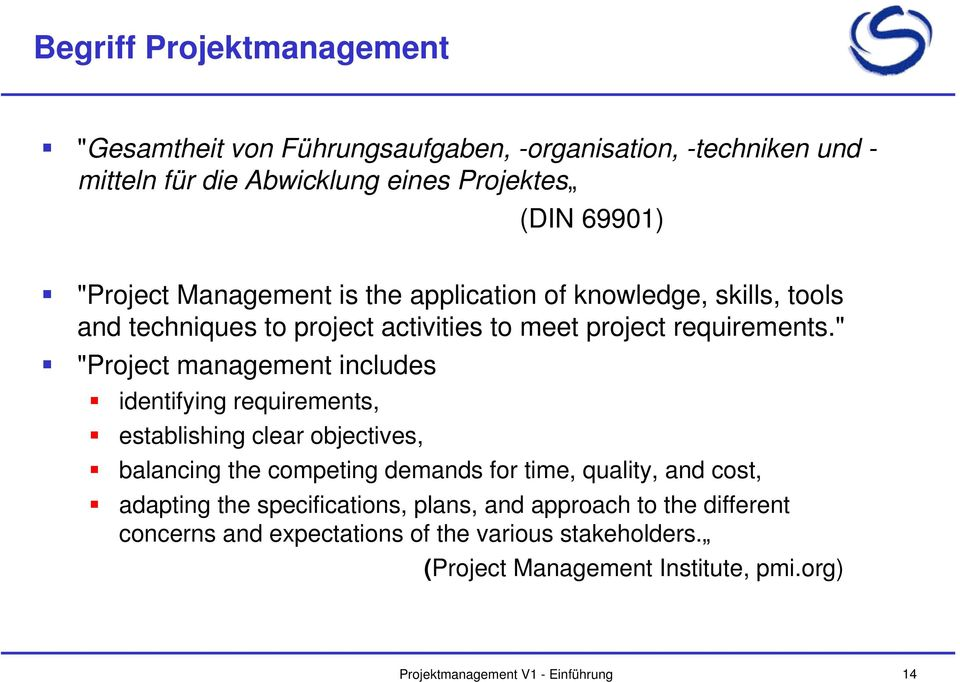 """ ""Project management includes identifying requirements, establishing clear objectives, balancing the competing demands for time, quality, and"
