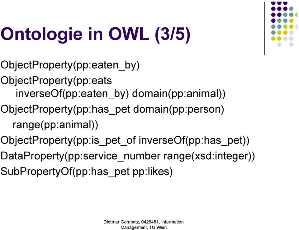 domain(pp:person) range(pp:animal)) ObjectProperty(pp:is_pet_of