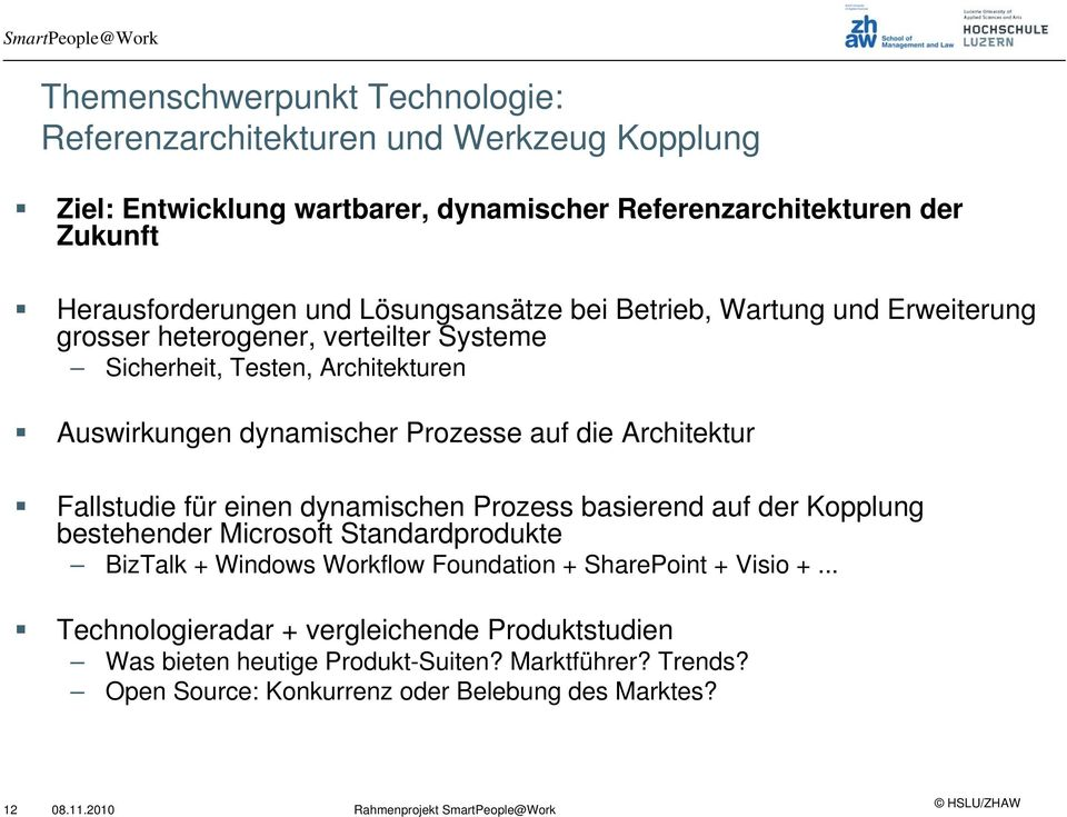die Architektur Fallstudie für einen dynamischen Prozess basierend auf der Kopplung bestehender Microsoft Standardprodukte BizTalk + Windows Workflow Foundation +
