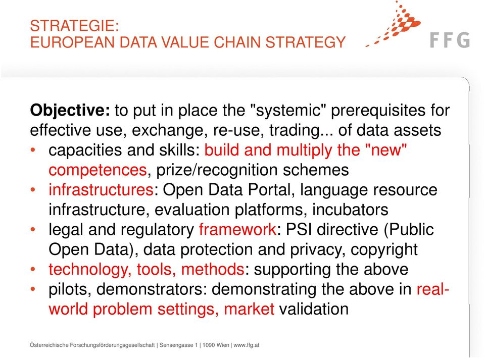 infrastructure, evaluation platforms, incubators legal and regulatory framework: PSI directive (Public Open Data), data protection and privacy, copyright technology, tools,