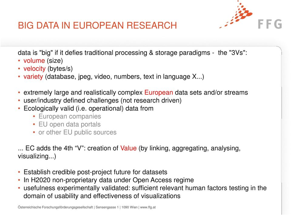 .. EC adds the 4th V : creation of Value (by linking, aggregating, analysing, visualizing.