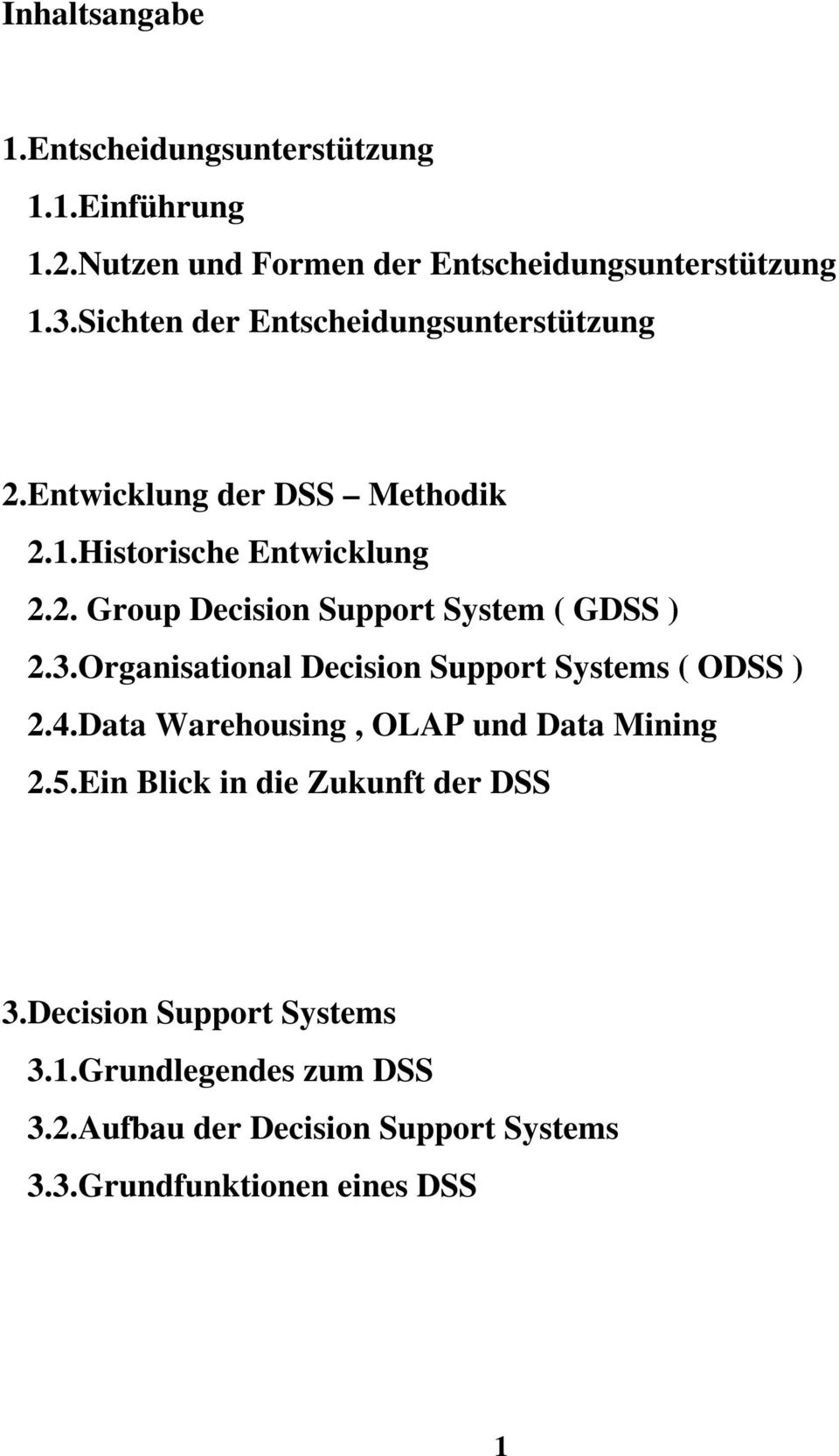 3.Organisational Decision Support Systems ( ODSS ) 2.4.Data Warehousing, OLAP und Data Mining 2.5.
