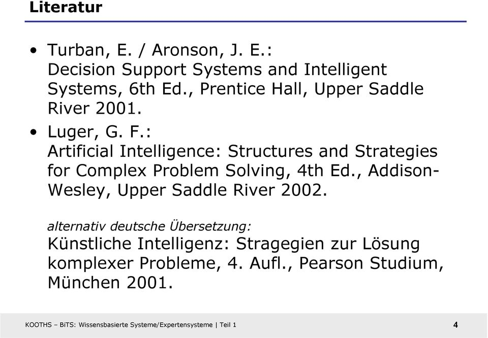 : Artificial Intelligence: Structures and Strategies for Complex Problem Solving, 4th Ed.